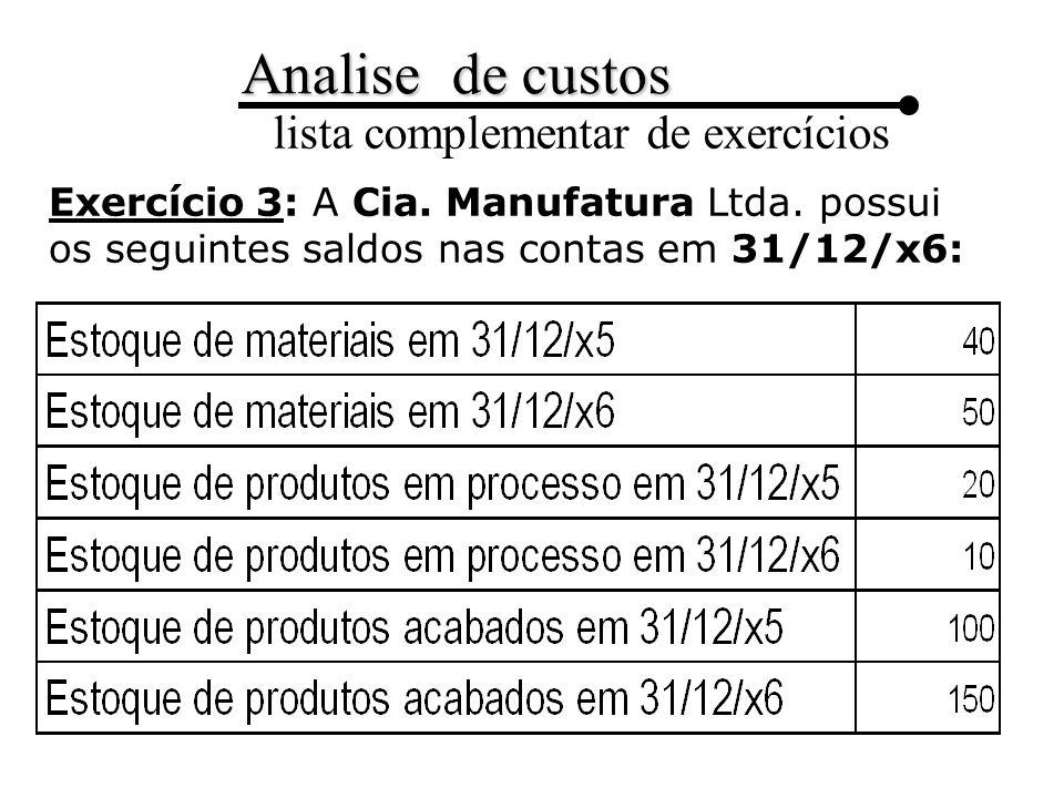 Exercício 3: A Cia. Manufatura Ltda