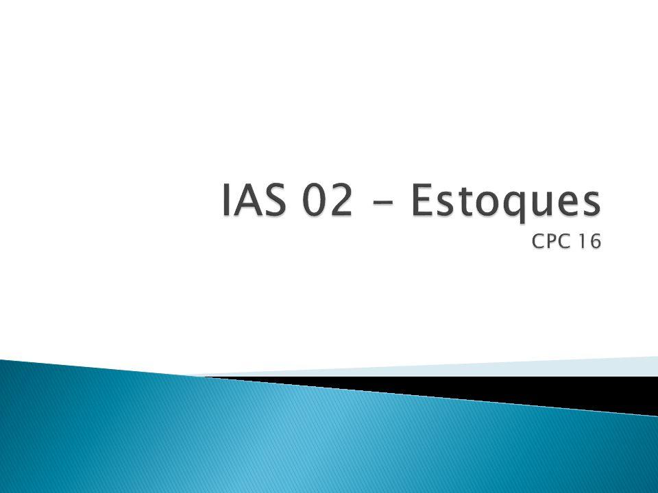 IAS 02 - Estoques CPC 16