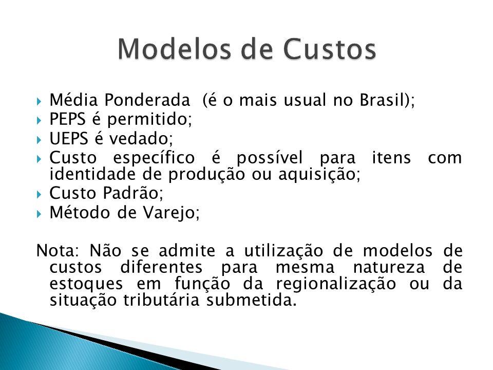 Modelos de Custos Média Ponderada (é o mais usual no Brasil);