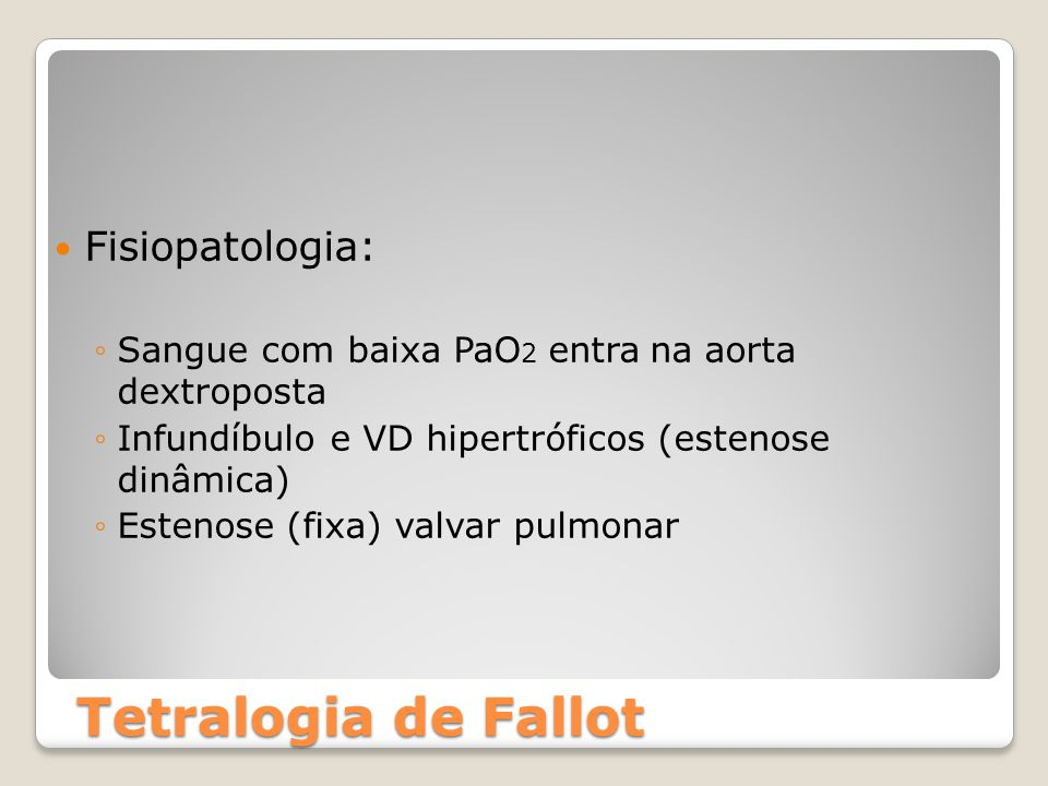 Tetralogia de Fallot Fisiopatologia: