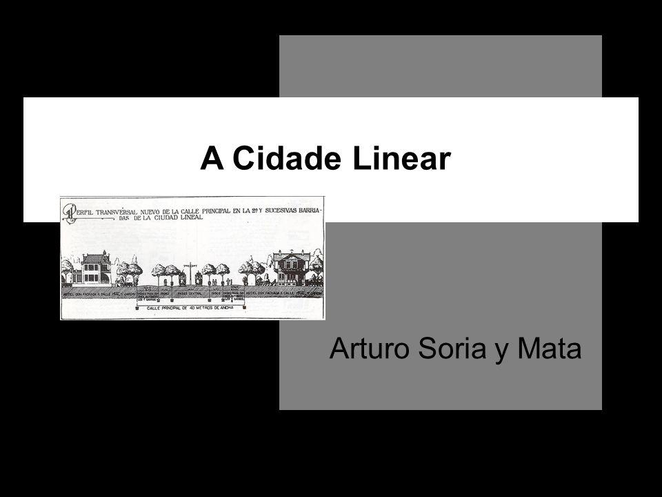 A Cidade Linear Arturo Soria y Mata