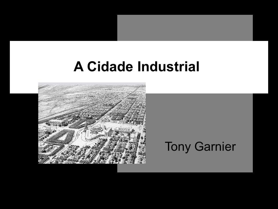 A Cidade Industrial Tony Garnier