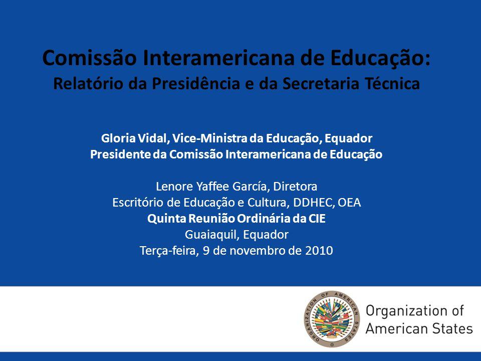 Comissão Interamericana de Educação: Relatório da Presidência e da Secretaria Técnica