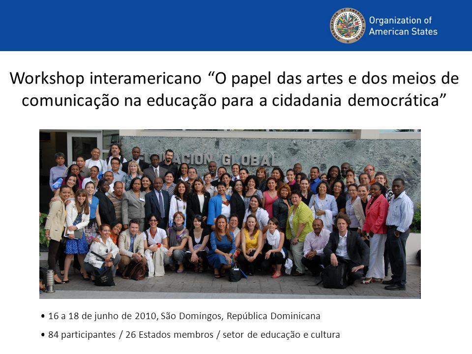 Workshop interamericano O papel das artes e dos meios de comunicação na educação para a cidadania democrática