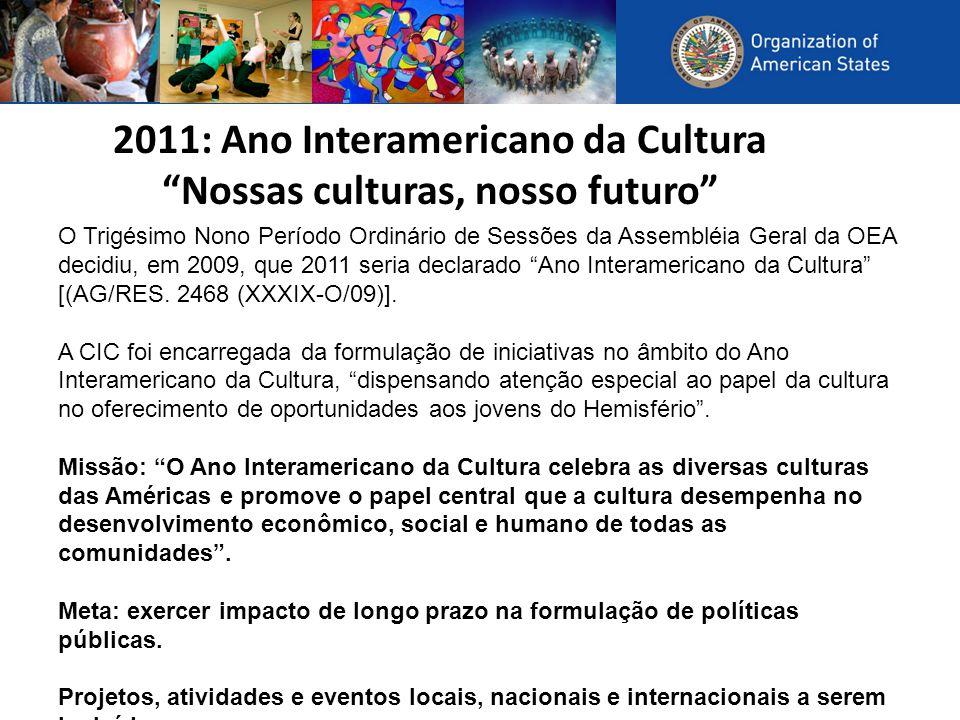 2011: Ano Interamericano da Cultura Nossas culturas, nosso futuro
