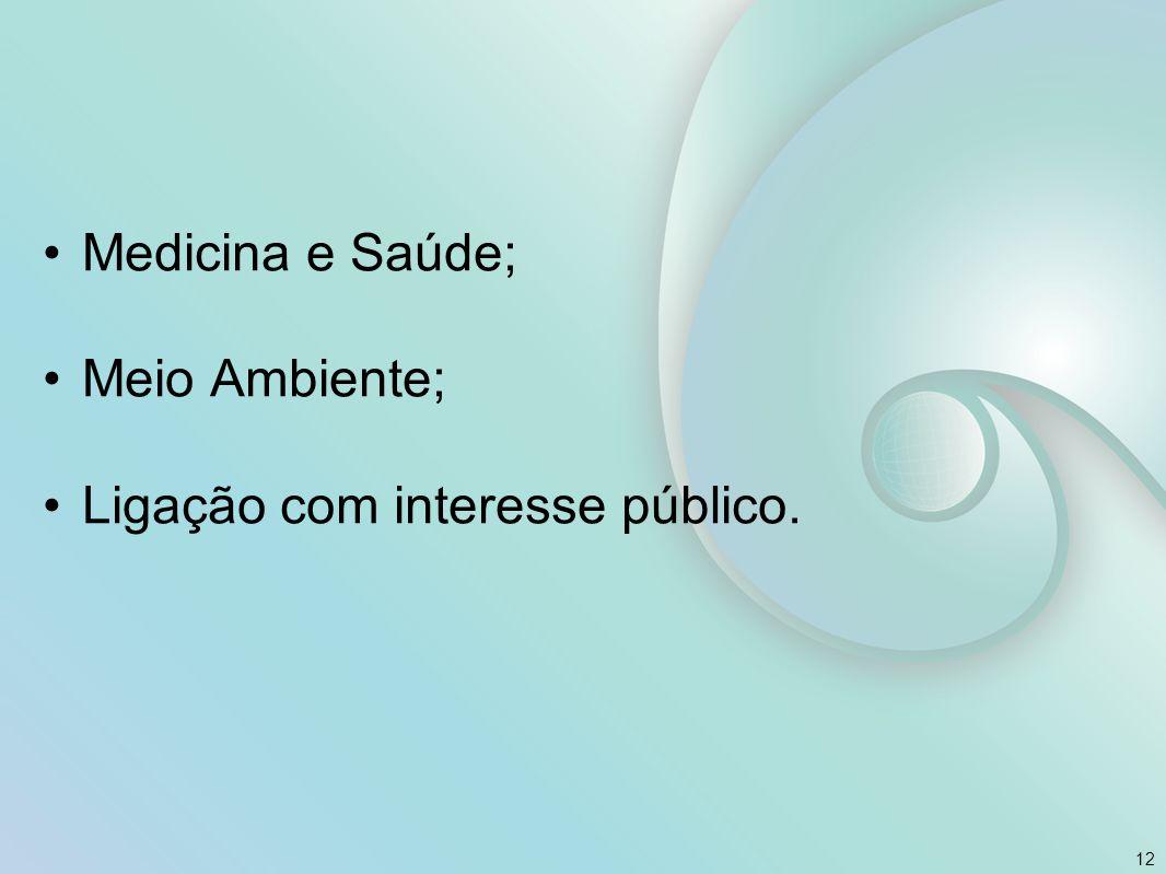 Medicina e Saúde; Meio Ambiente; Ligação com interesse público.