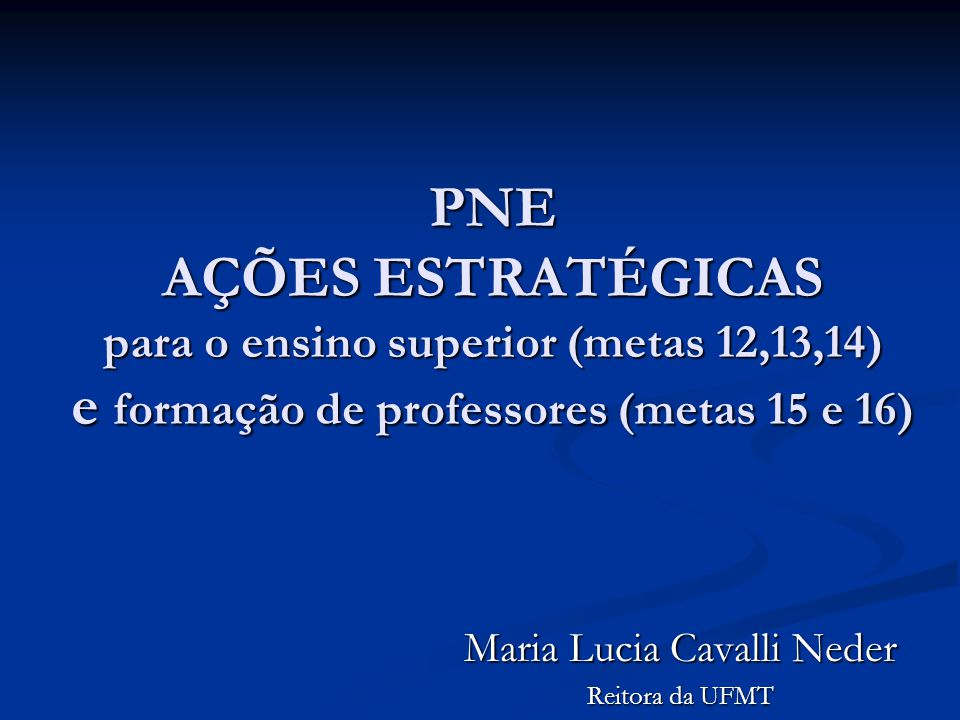 Maria Lucia Cavalli Neder Reitora da UFMT