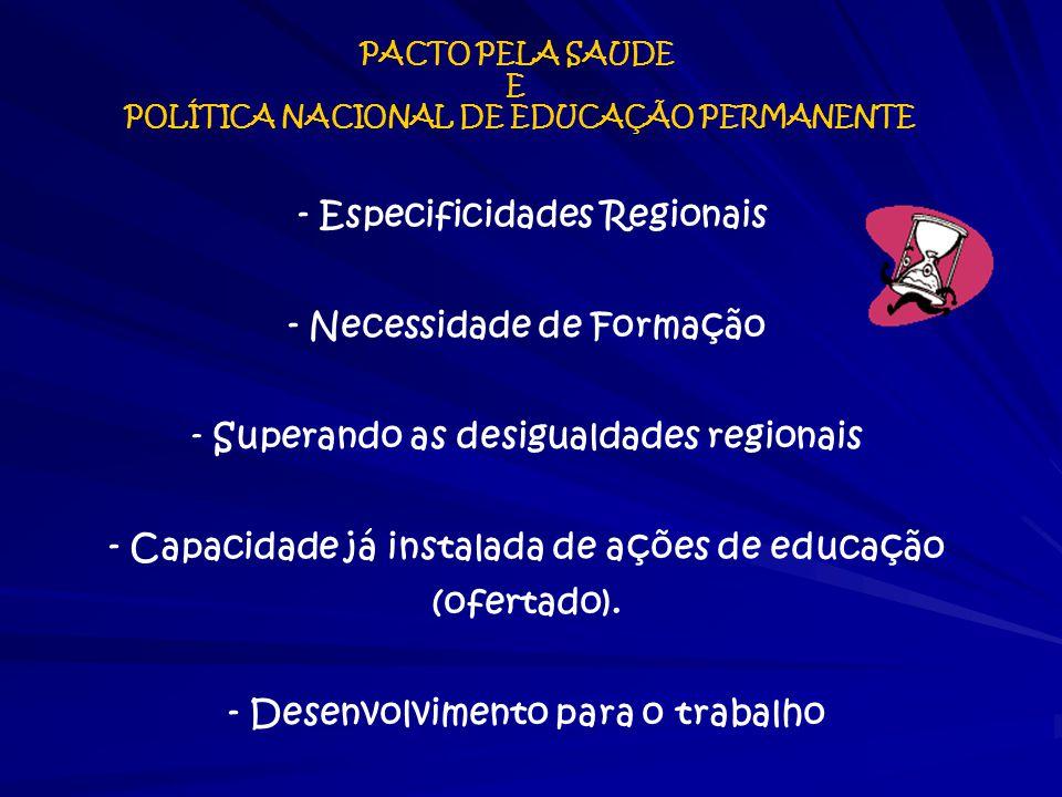 - Especificidades Regionais - Necessidade de Formação