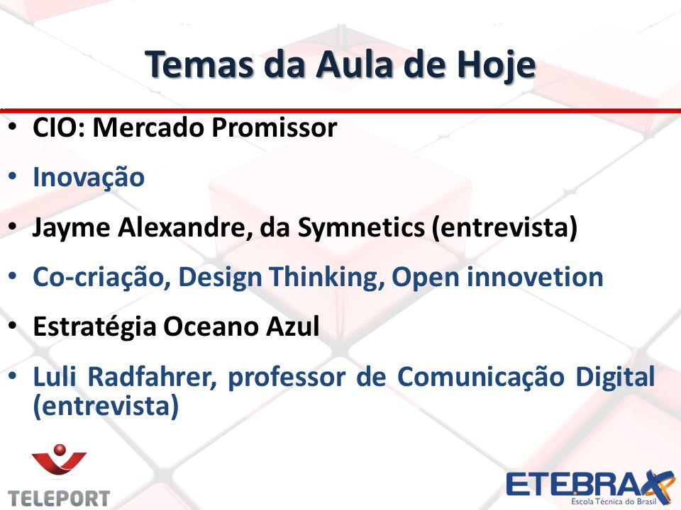 Temas da Aula de Hoje CIO: Mercado Promissor Inovação