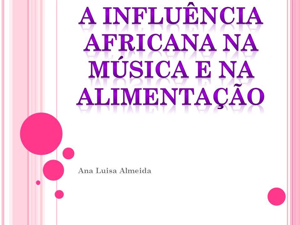 A influÊncia africana na música e na alimentação