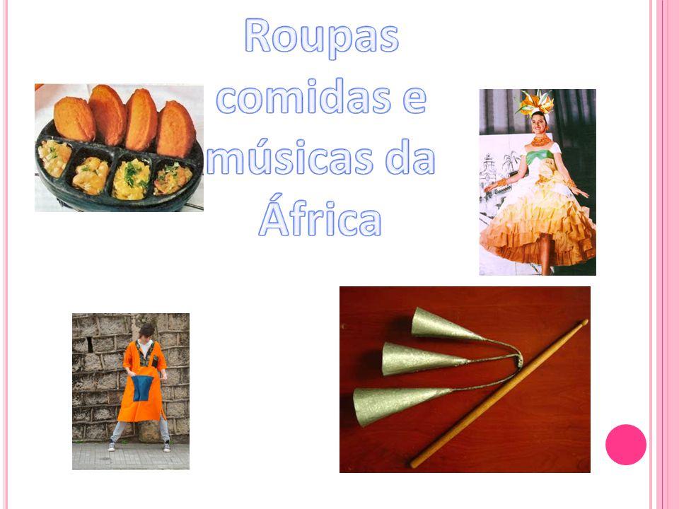 Roupas comidas e músicas da África