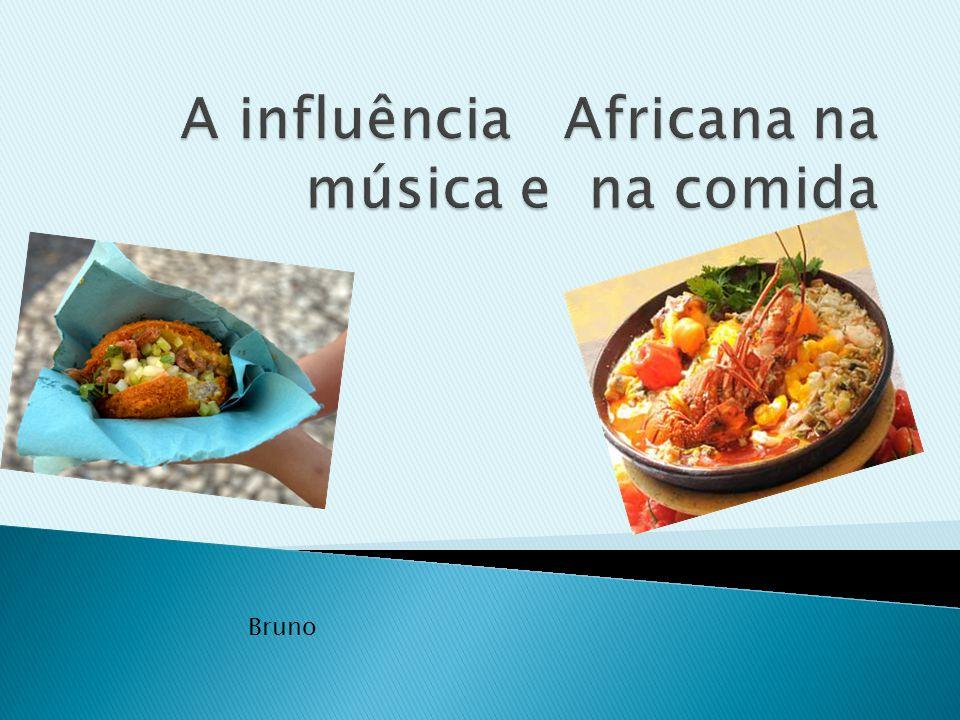 A influência Africana na música e na comida