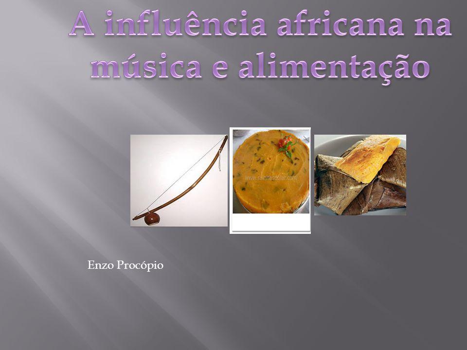 A influência africana na música e alimentação