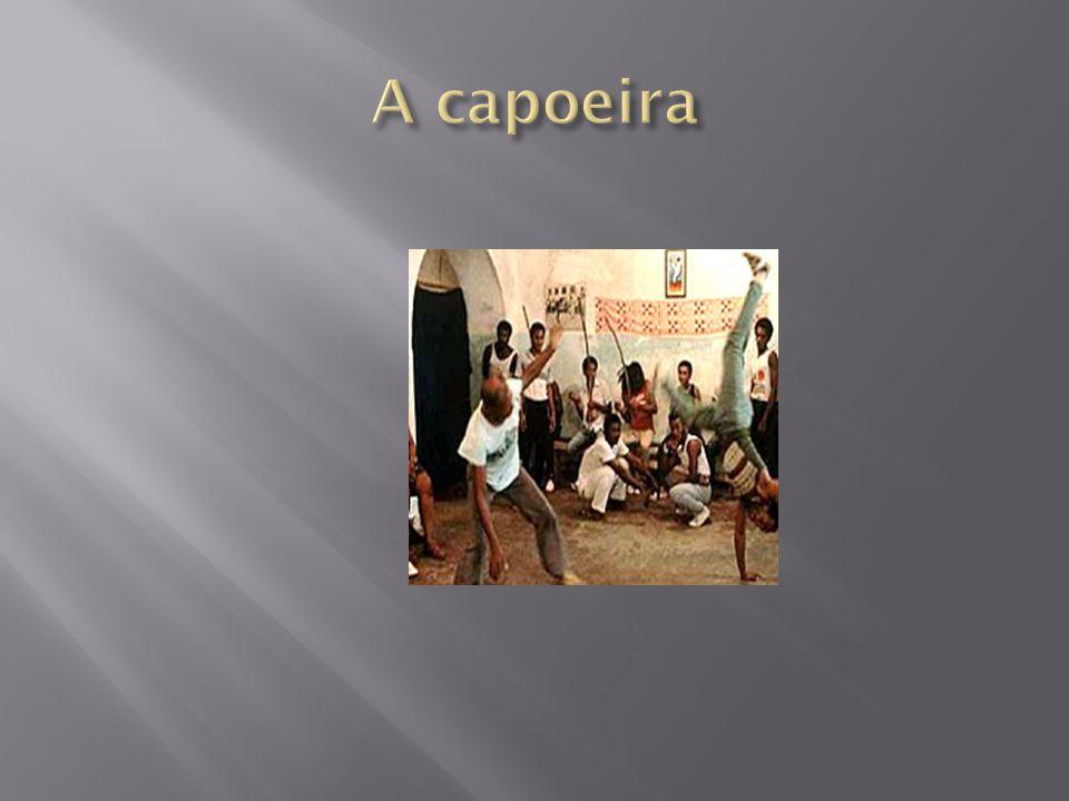 A capoeira