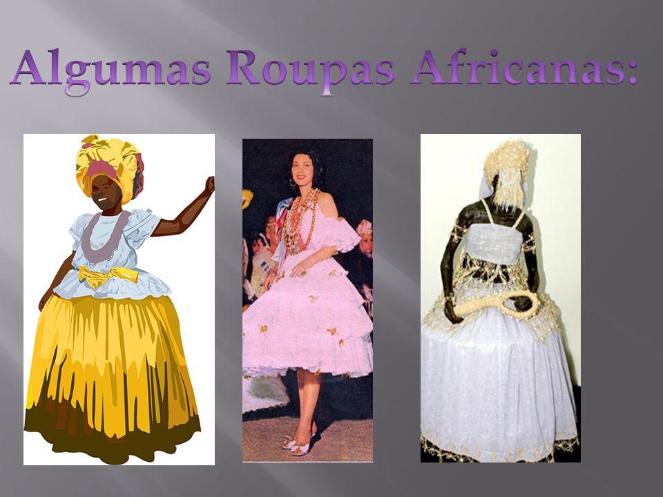 Algumas Roupas Africanas: