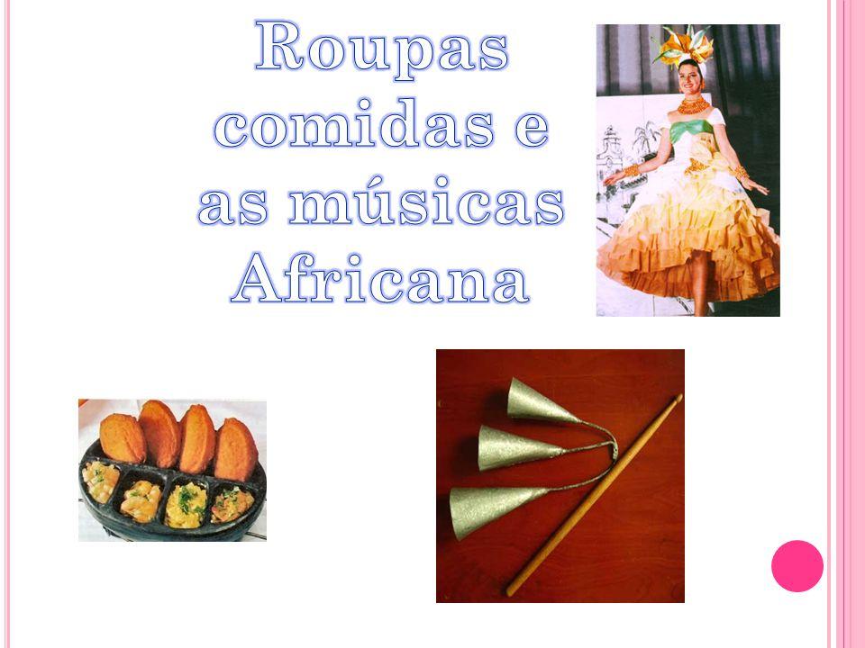 Roupas comidas e as músicas Africana