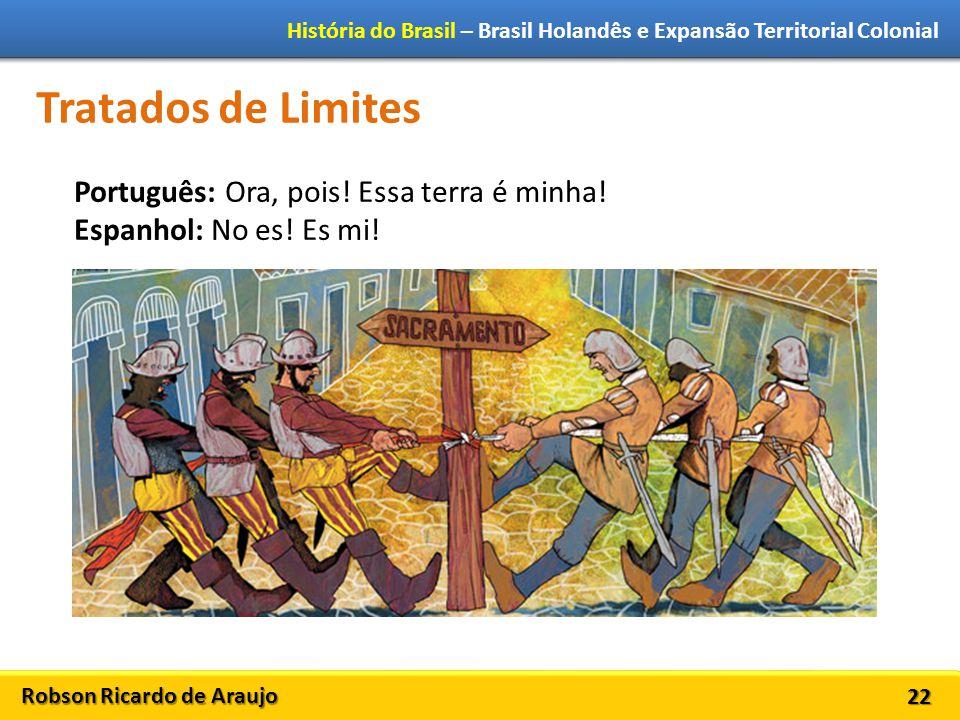 Tratados de Limites Português: Ora, pois! Essa terra é minha!