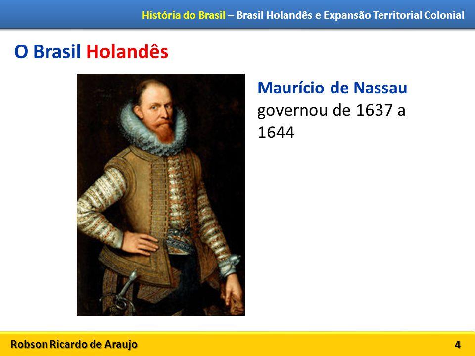 O Brasil Holandês Maurício de Nassau governou de 1637 a 1644