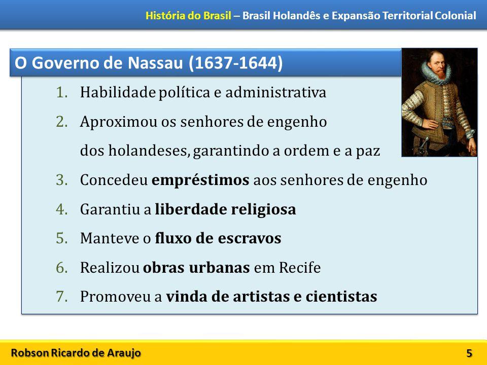 O Governo de Nassau (1637-1644) Habilidade política e administrativa