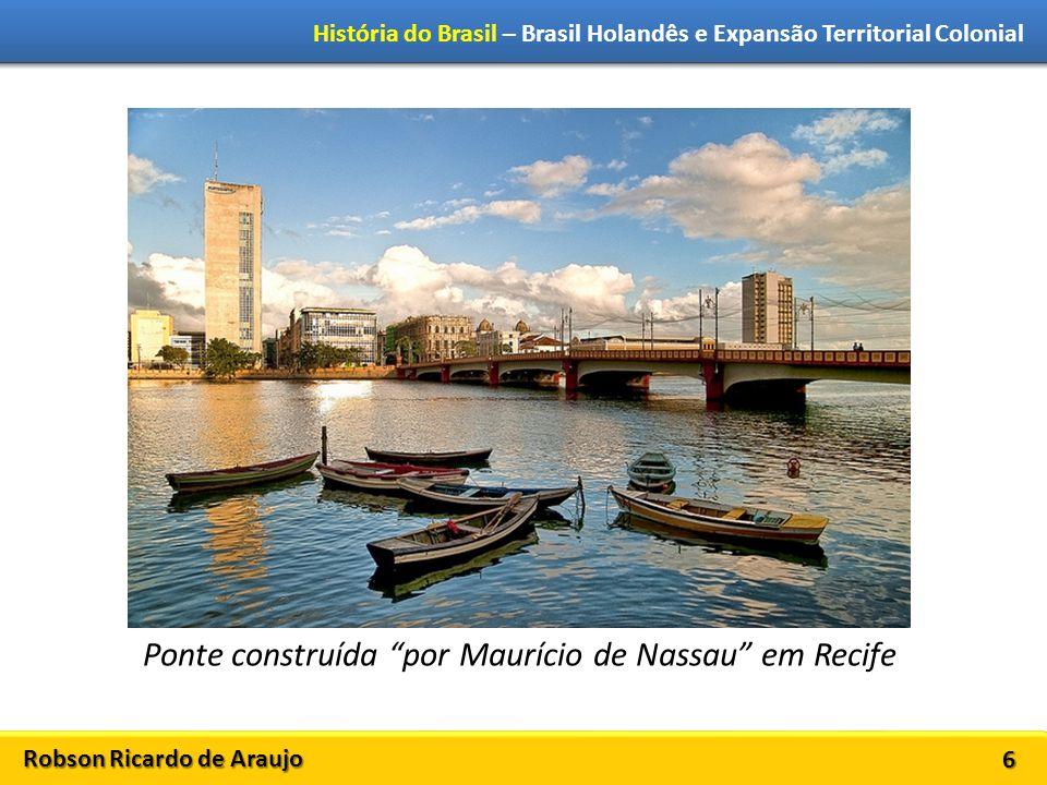 Ponte construída por Maurício de Nassau em Recife