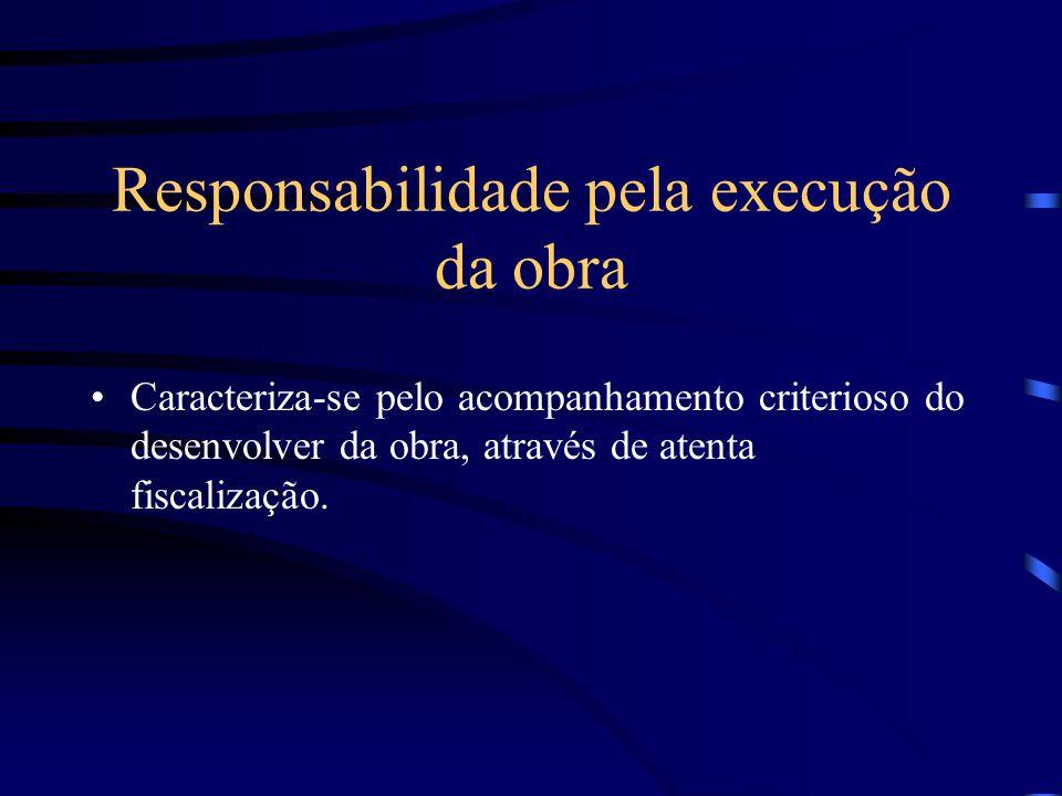 Responsabilidade pela execução da obra