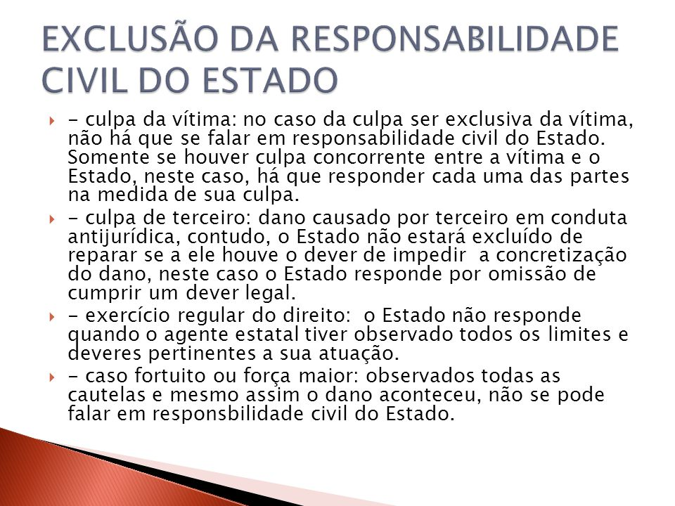 EXCLUSÃO DA RESPONSABILIDADE CIVIL DO ESTADO