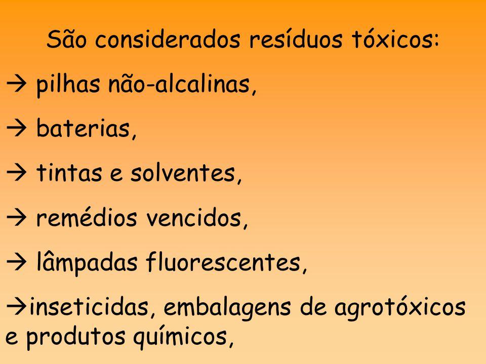 São considerados resíduos tóxicos: