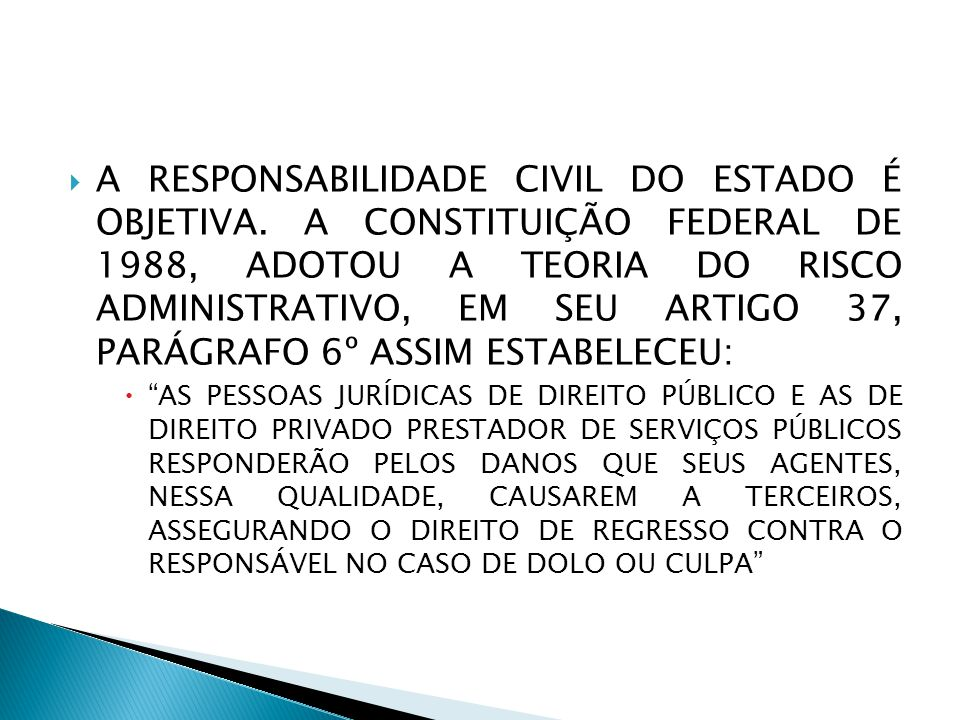 A RESPONSABILIDADE CIVIL DO ESTADO É OBJETIVA