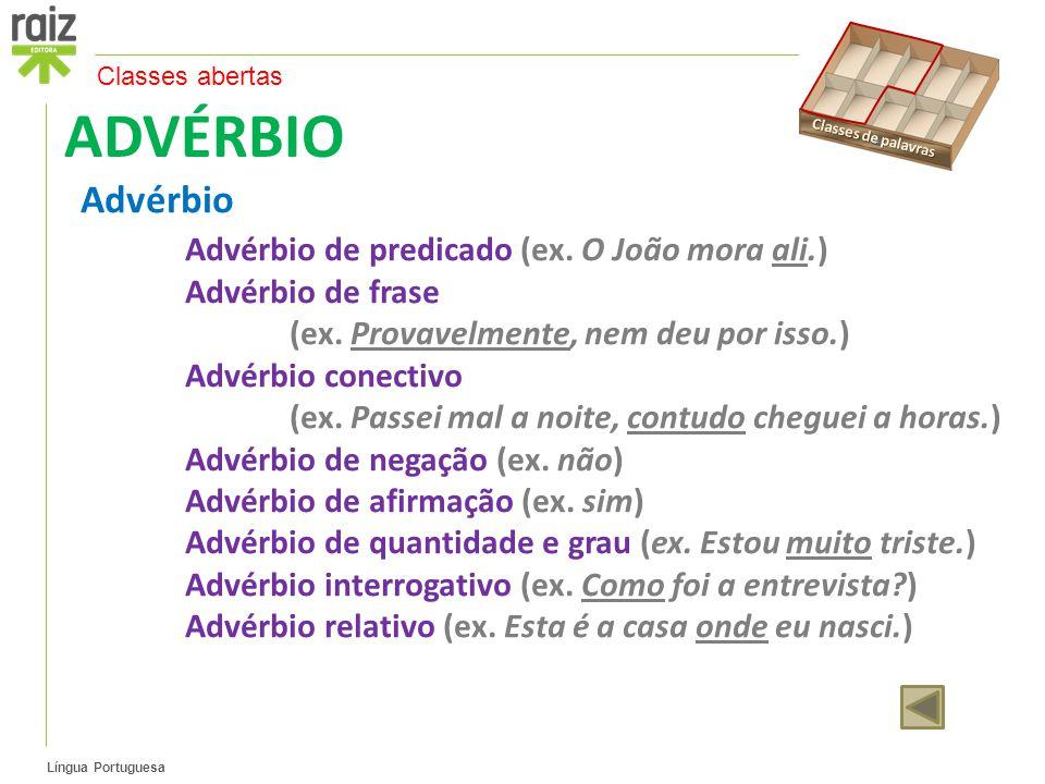 ADVÉRBIO Advérbio Advérbio de predicado (ex. O João mora ali.)