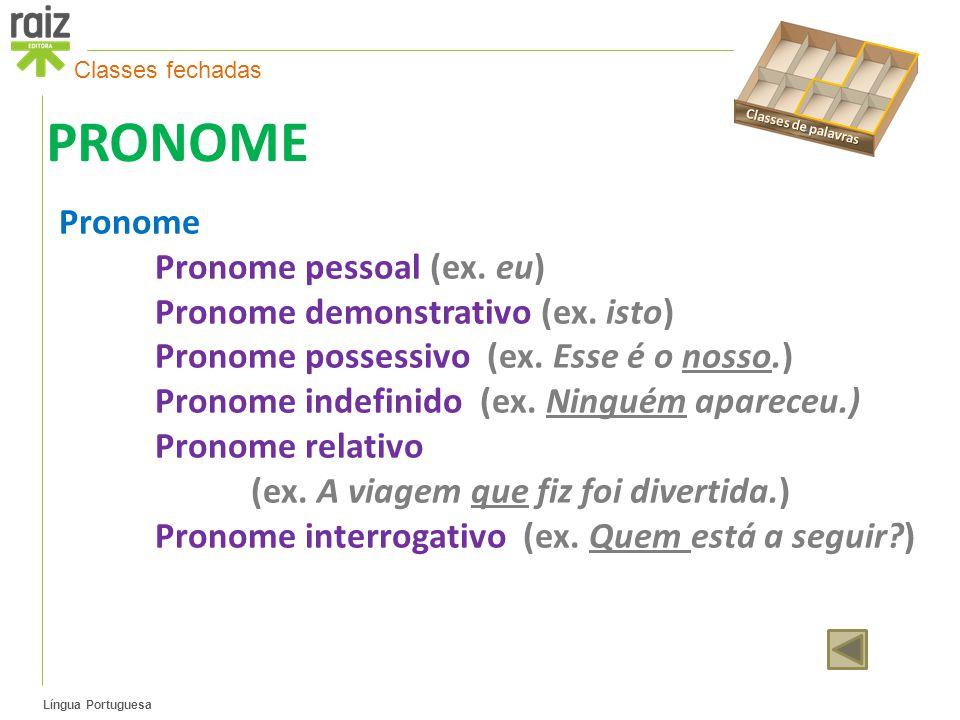PRONOME Pronome Pronome pessoal (ex. eu)