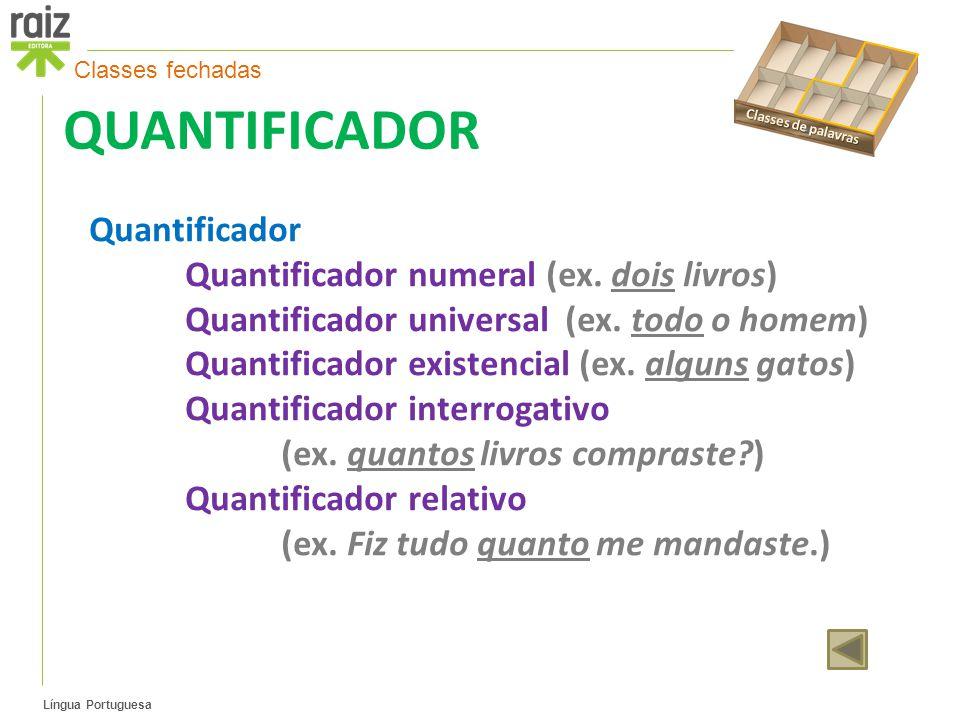 QUANTIFICADOR Quantificador Quantificador numeral (ex. dois livros)
