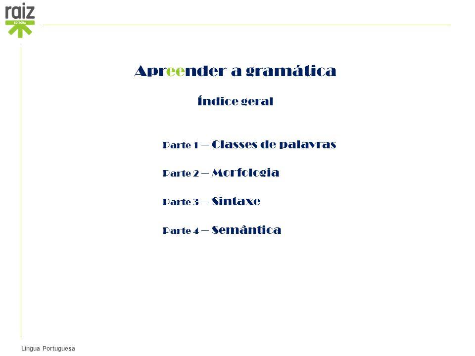 Apreender a gramática Índice geral Parte 1 – Classes de palavras