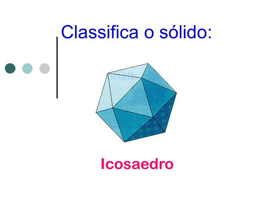 Classifica o sólido: Icosaedro