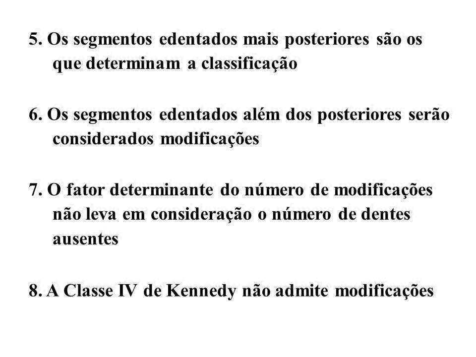 5. Os segmentos edentados mais posteriores são os que determinam a classificação