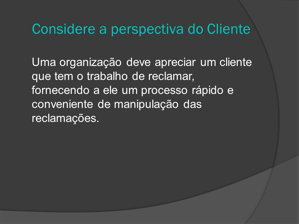 Considere a perspectiva do Cliente