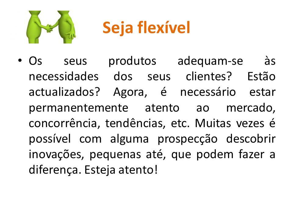 Seja flexível