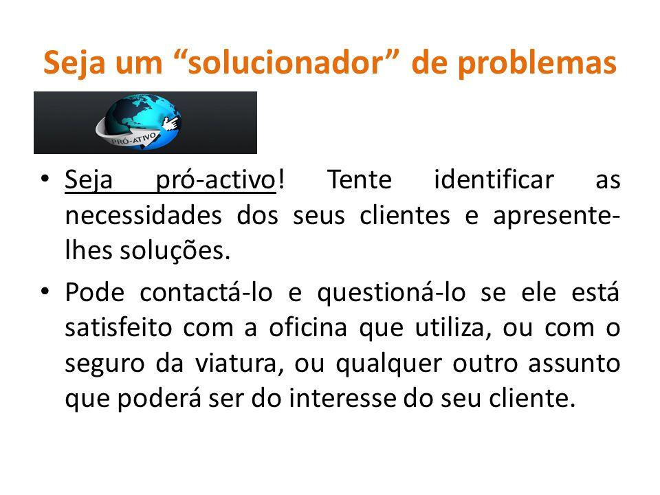 Seja um solucionador de problemas