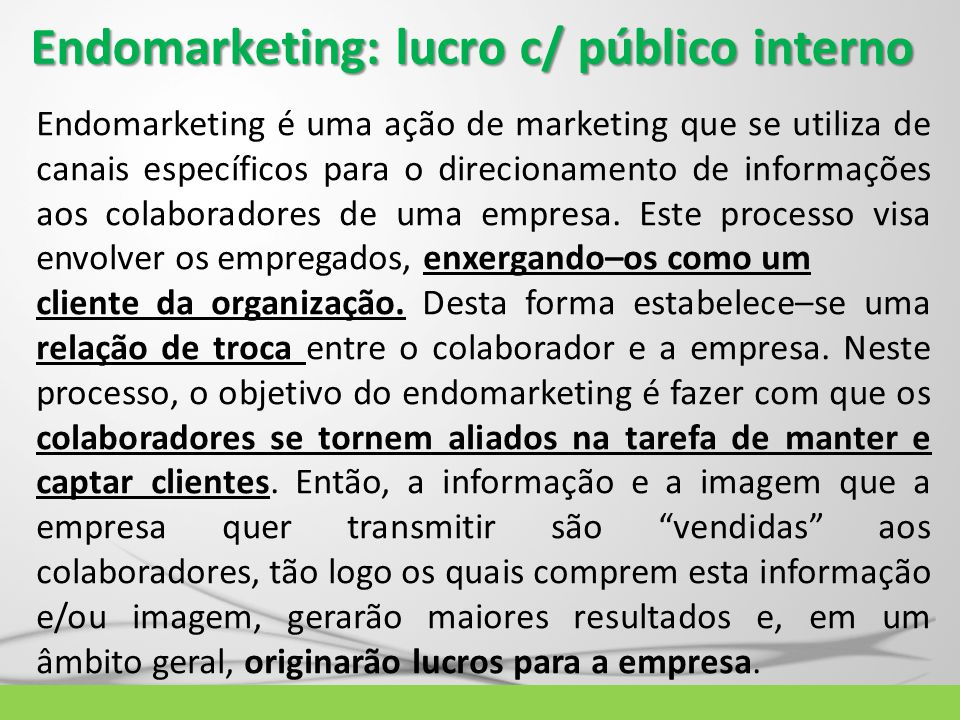Endomarketing: lucro c/ público interno