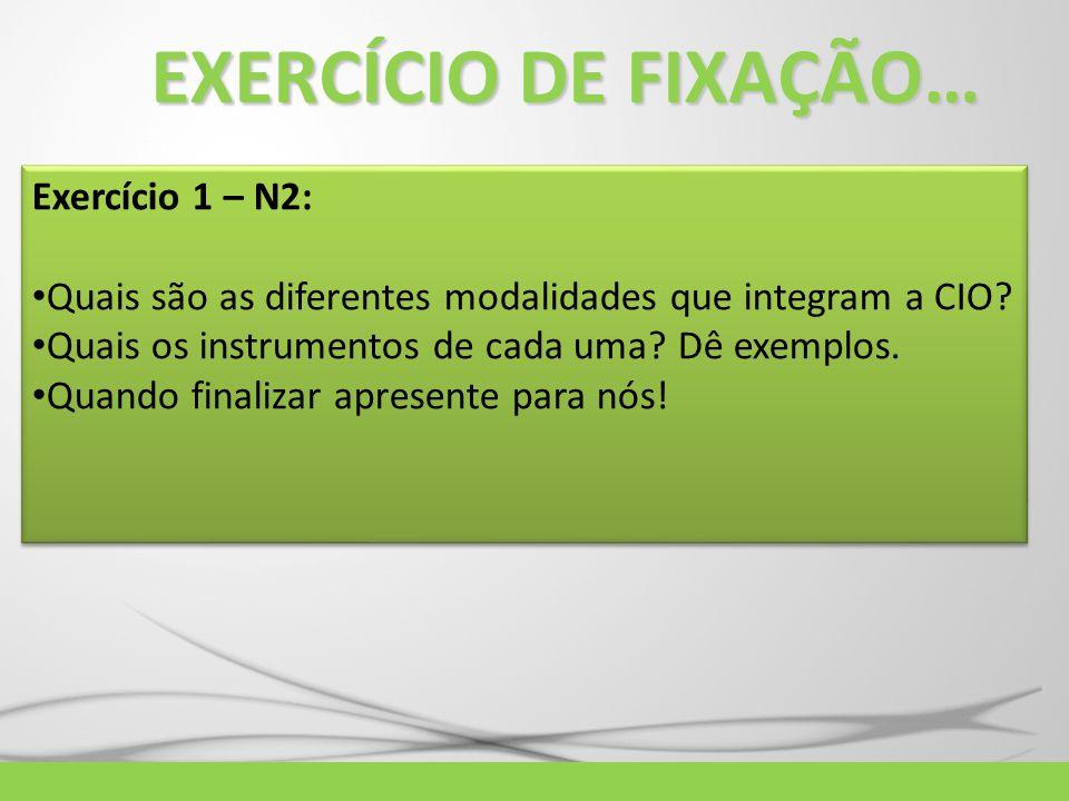 EXERCÍCIO DE FIXAÇÃO… Exercício 1 – N2: