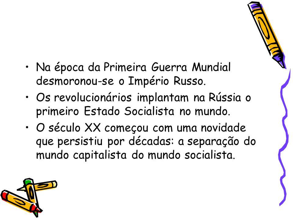 Na época da Primeira Guerra Mundial desmoronou-se o Império Russo.
