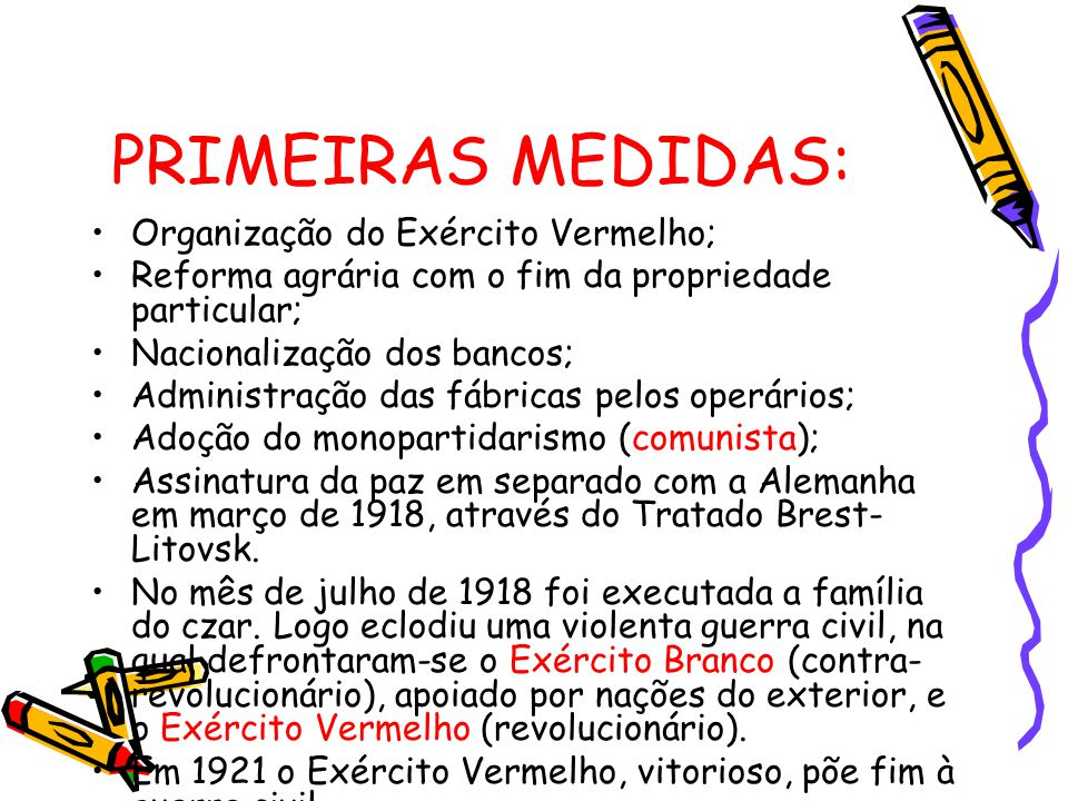 PRIMEIRAS MEDIDAS: Organização do Exército Vermelho;