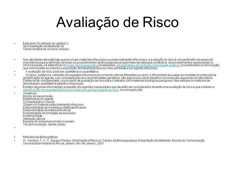 Avaliação de Risco Este texto foi retirado do capítulo 2 da Dissertação de Mestrado de Telma Abdalla de Oliveira Cardoso.