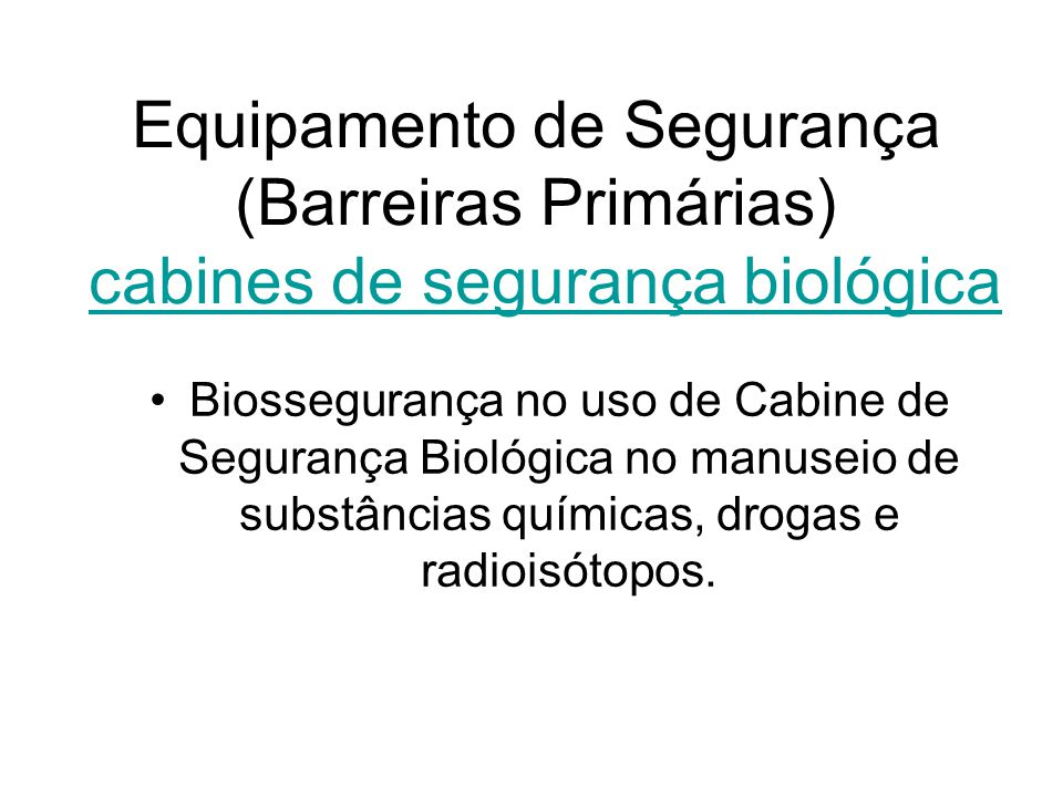 Equipamento de Segurança (Barreiras Primárias) cabines de segurança biológica