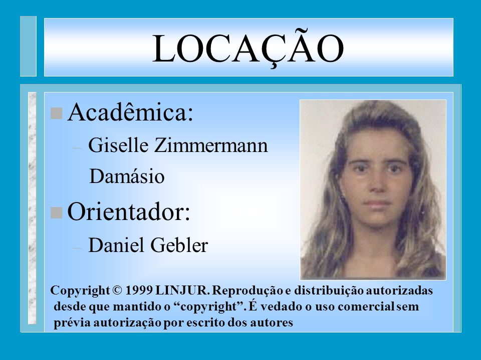 LOCAÇÃO Acadêmica: Orientador: Giselle Zimmermann Damásio