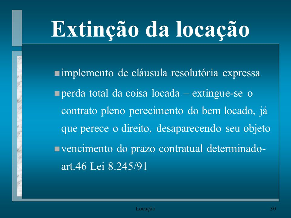 Extinção da locação implemento de cláusula resolutória expressa