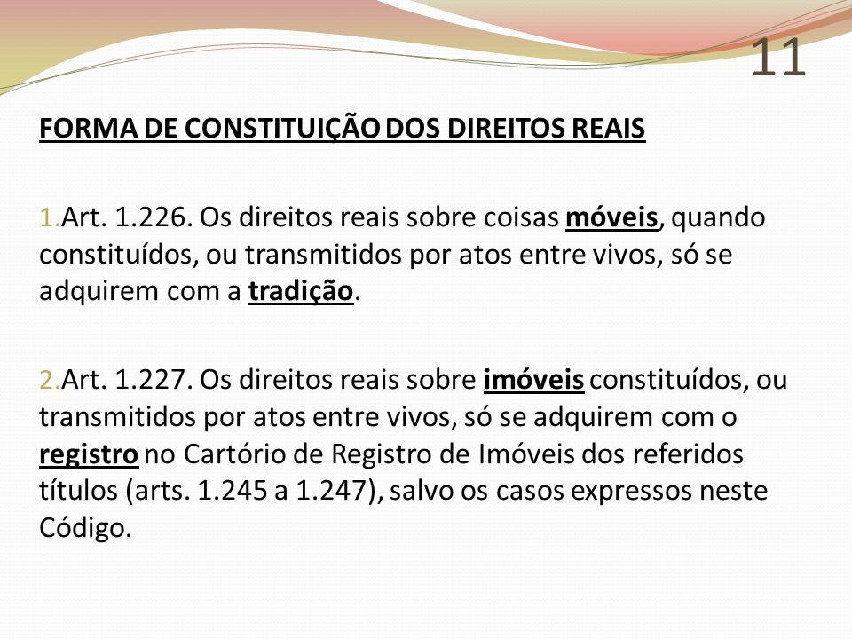 11 FORMA DE CONSTITUIÇÃO DOS DIREITOS REAIS