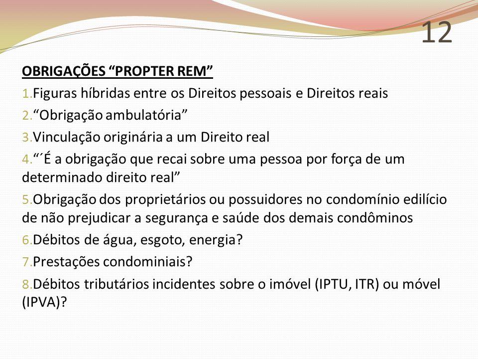 12 OBRIGAÇÕES PROPTER REM