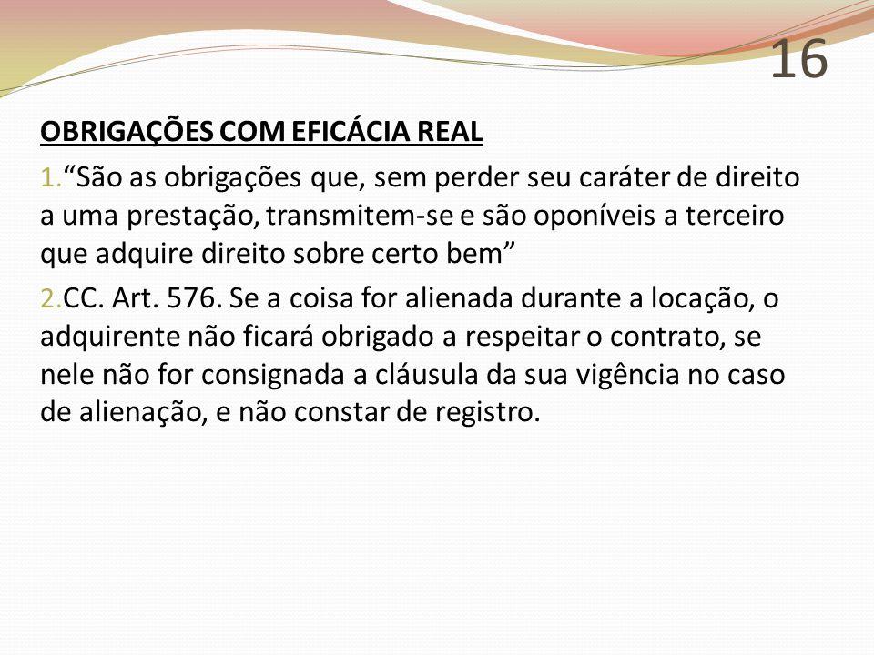 16 OBRIGAÇÕES COM EFICÁCIA REAL
