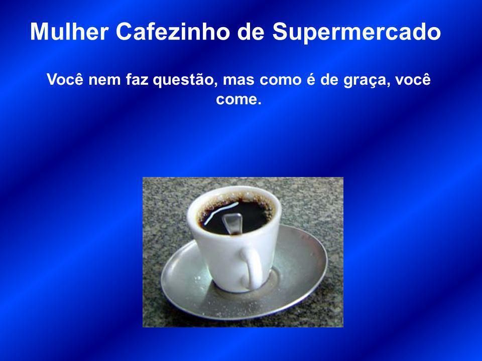 Mulher Cafezinho de Supermercado