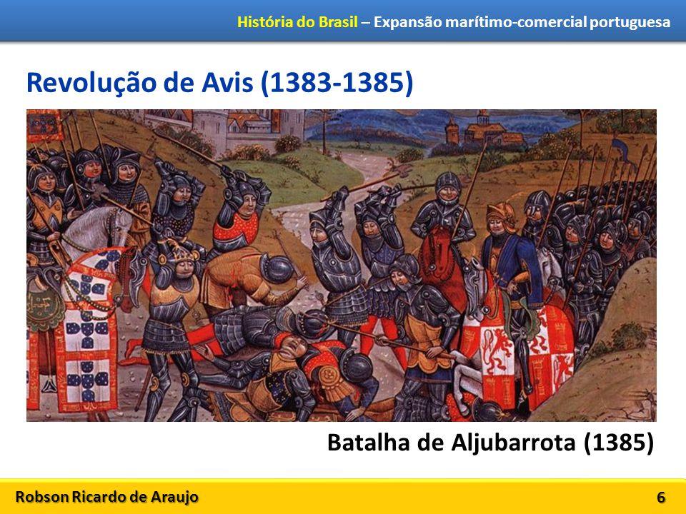 Revolução de Avis (1383-1385) Batalha de Aljubarrota (1385)